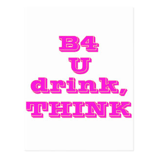 B4 U DRINK THINK --PINK POSTCARD
