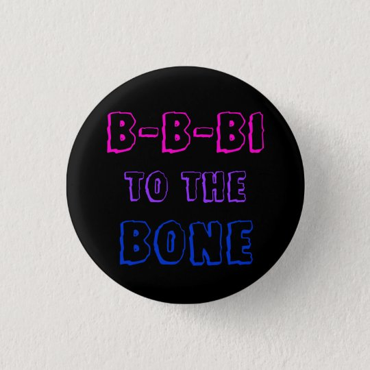 B-B-Bi to the Bone badge