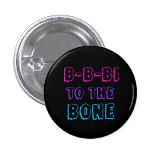B-B-Bi to the Bone badge