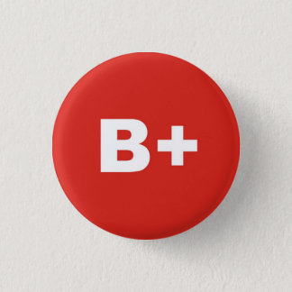 B+ Blood Type / Group Rh (Rhesus) Positive Badge