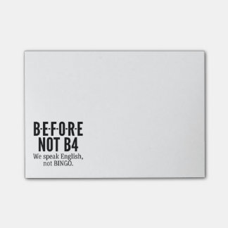 B-E-F-O-R-E NOT B4 - Speak English Not Bingo Post-it Notes