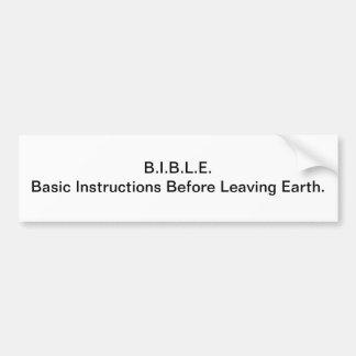B I B L E bumper sticker