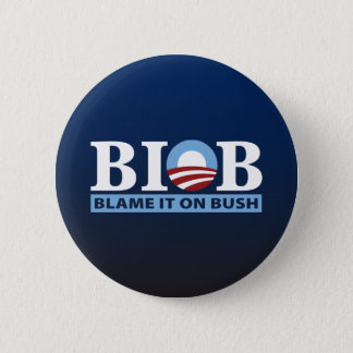 B.I.O.B. Blame It On Bush 6 Cm Round Badge
