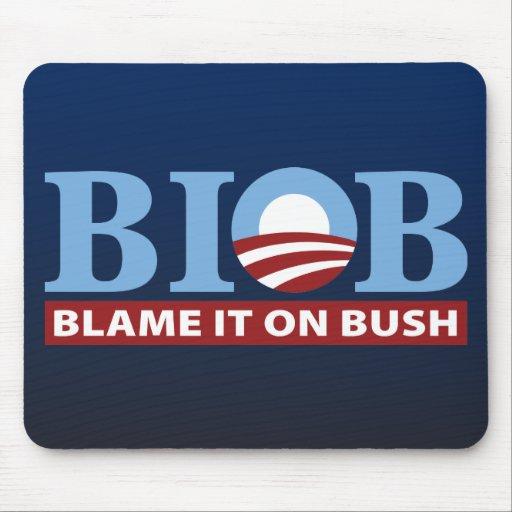 B.I.O.B. Blame It On Bush Mousepads