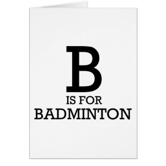 B is for Badminton Greeting Card