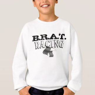 B.R.A.T.  RACING Sweatshirt Customizable