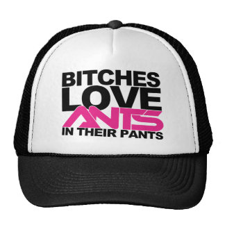 B!tches Love Ants In Their Pants Hats