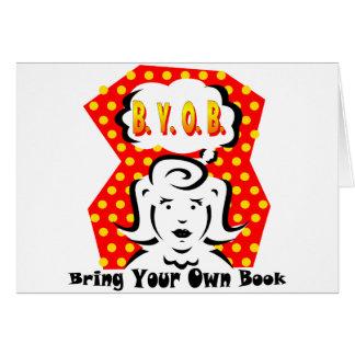 B. Y. O. B. GREETING CARD