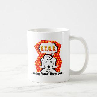 B. Y. O. B. COFFEE MUGS