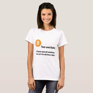 B your own Bank ! Tee-Shirt T-Shirt