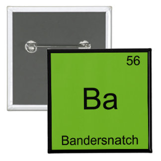 Ba - Bandersnatch Funny Chemistry Element Symbol 15 Cm Square Badge