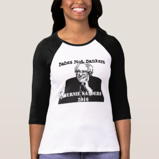Babes not Bankers Bernie Sanders 2016 Supporter T-Shirt