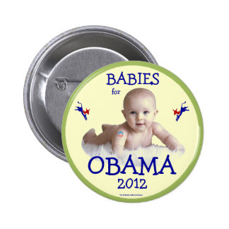 BABIES for Obama 2012 political pinback button