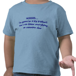 Baby Announcement Big Brother - Someone to Blame Tee Shirts
