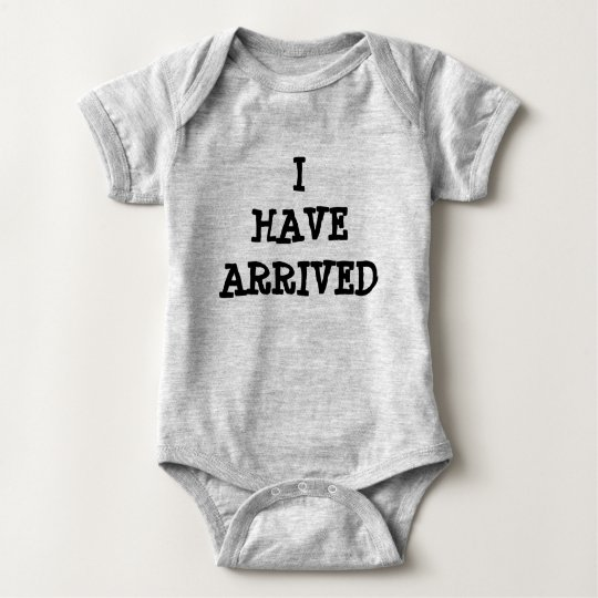 "Baby bodysuit "" I HAVE ARRIVED """