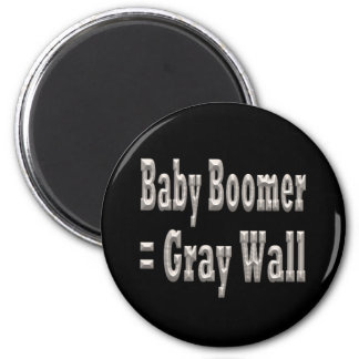 Baby Boomer = Gray Wall 6 Cm Round Magnet