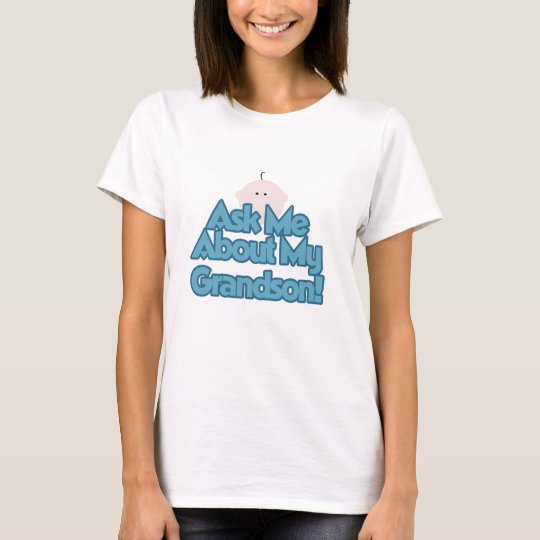 Baby Boy Ask About My Grandson Tshirts and Gifts