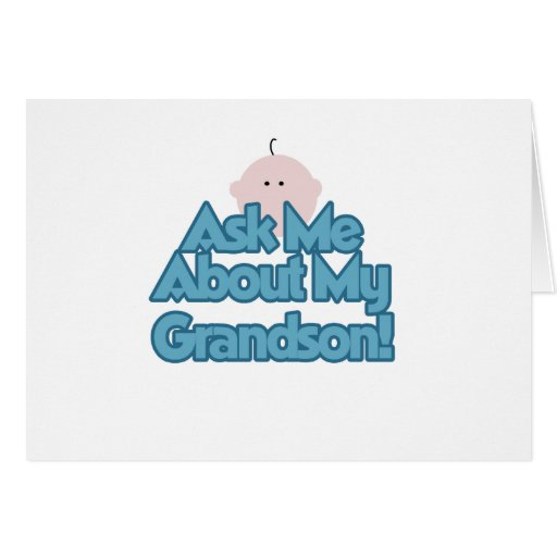 Baby Boy Ask About My Grandson Tshirts and Gifts Card