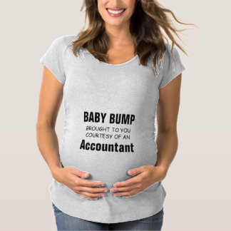 Baby Bump brought to you by an Accountant Maternity T-Shirt