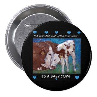 Baby Cows need mom's milk Vegan Button