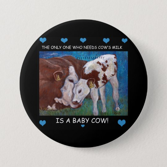 Baby Cows need mum's milk Vegan Button