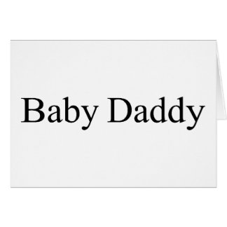 Baby Daddy Card