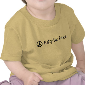 Baby for Peace T Shirt