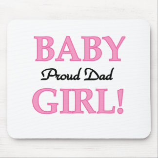 Baby Girl Proud Dad Mouse Pad