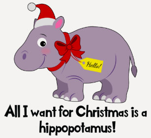 All I Want For Christmas Is A Hippopotamus.Hippopotamus For Christmas T Shirts Shirt Designs Zazzle Uk