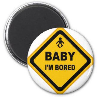 baby i'm bored 6 cm round magnet