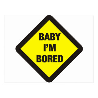 Baby I'm Bored Post Cards