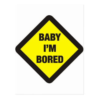 Baby I'm Bored Postcard