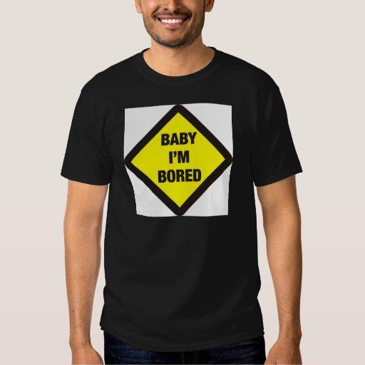Baby I'm Bored Tshirt