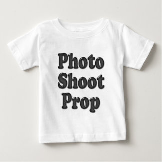 Baby is a Photo Shoot Prop Tshirts
