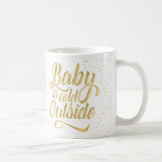 Baby it's Cold Outside Mug With Snow