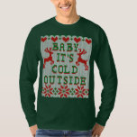 Baby It s Cold Outside Ugly Sweater Style T Shirt