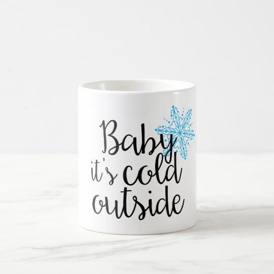 Baby It's Cold Outside 11oz Coffee Mug