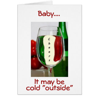 """BABY IT'S COLD OUTSIDE/BUT """"WARM INSIDE CHRISTMAS CARD"""