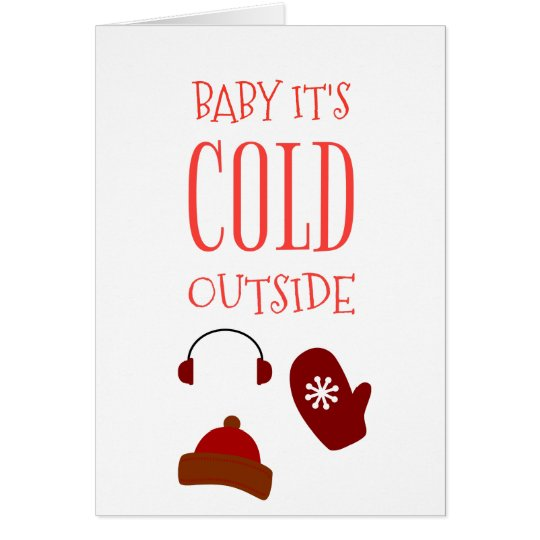 Baby Its Cold Outside Christmas Card