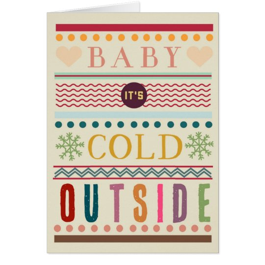 Baby it's cold outside Christmas greeting card