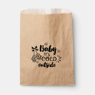Baby it's cold outside Christmas Holiday Favor Favour Bags