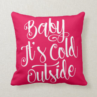 Baby It's Cold Outside Custom Color Cushion