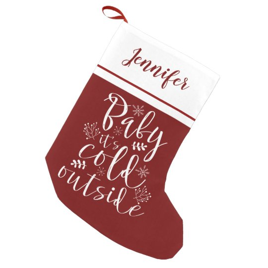Baby Its Cold Outside Cute Lettered Style Small