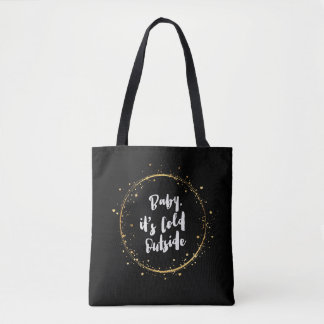 """""""Baby it's cold outside"""" Digital drawing design: Tote Bag"""