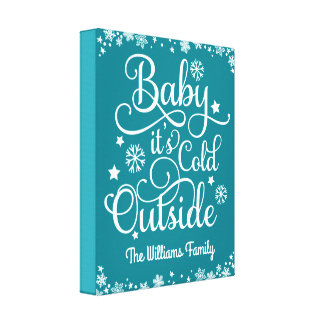 Baby It's Cold Outside | Personalized Teal Canvas Print