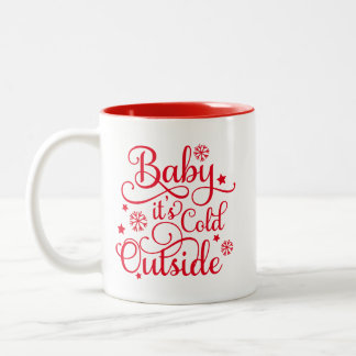 Baby It's Cold Outside | Red Holiday Two-Tone Coffee Mug