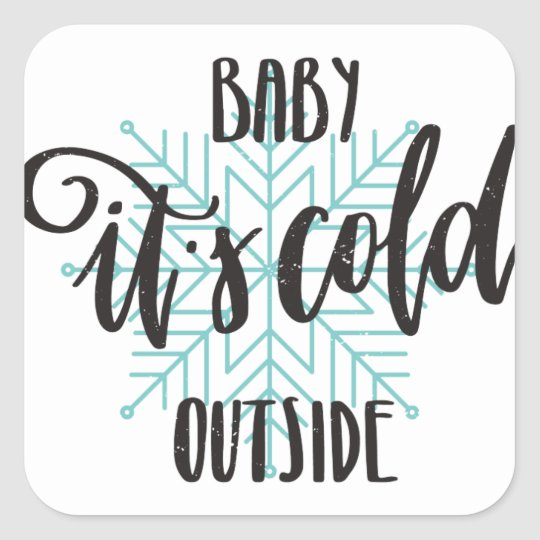 Baby Its Cold Outside Snowflake - Modern Lettering