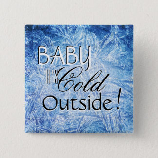Baby It's Cold Outside Square Button