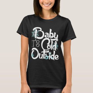 Baby It's Cold Outside Trendy Holiday T-Shirt
