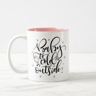 Baby It's Cold Outside Two-Tone Coffee Mug